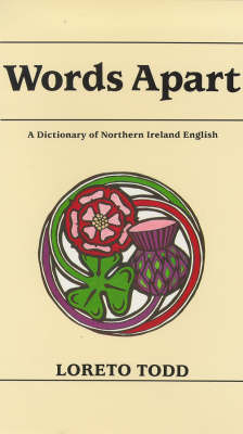Words Apart: Dictionary of Northern Ireland English (Hardback)