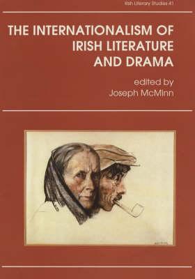 The Internationalism of Irish Literature and Drama - Irish Literary Studies No. 41. (Hardback)