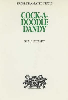 Cock-a-doodle Dandy - Irish dramatic texts 5 (Hardback)