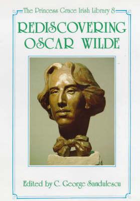 Rediscovering Oscar Wilde - Princess Grace Irish Library No. 8. (Hardback)