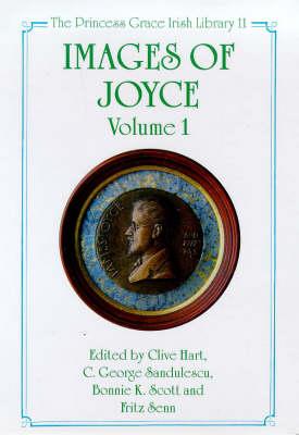 Images of Joyce: v. 1 - Princess Grace Irish Library No. 11. (Hardback)