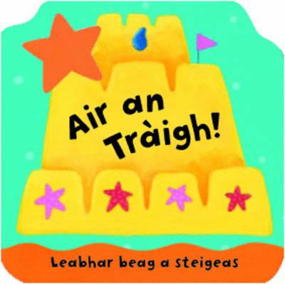 Air an Traigh!: Leabhraichean A Steigeas (Board book)