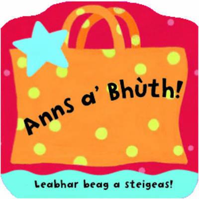 Anns A' Bhuth: Leabhraichean A Steigeas (Board book)