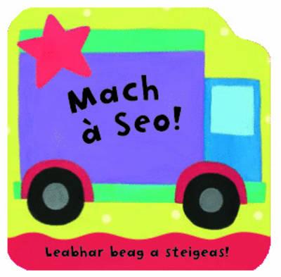 Mach A Seo!: Leabhraichean A Steigeas (Board book)