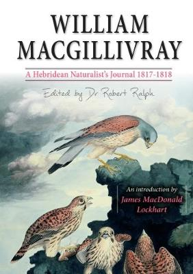 William MacGillivray's a Hebridean Naturalist's Journal (Paperback)