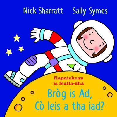 Brog is Ad, Co leis a tha iad? (Board book)