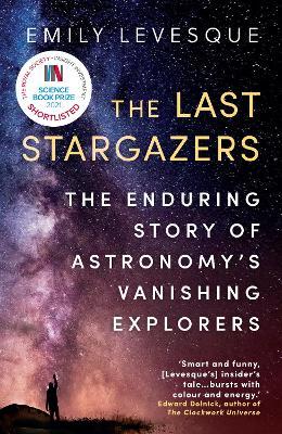 The Last Stargazers: The Enduring Story of Astronomy's Vanishing Explorers (Paperback)