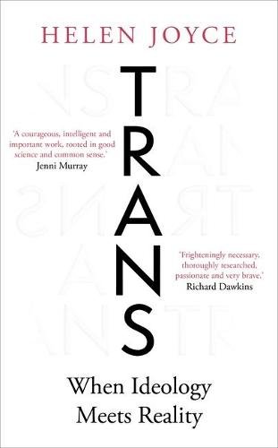 Trans: When Ideology Meets Reality (Hardback)