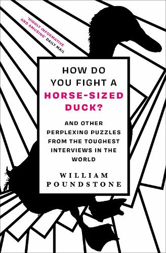 How Do You Fight a Horse-Sized Duck?: And Other Perplexing Puzzles from the Toughest Interviews in the World (Paperback)