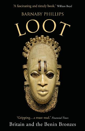Loot: Britain and the Benin Bronzes (Paperback)