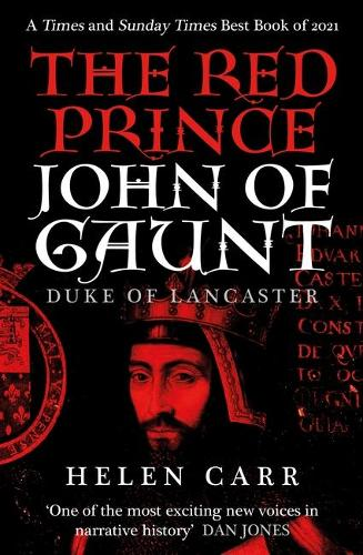 The Red Prince: The Life of John of Gaunt, the Duke of Lancaster (Paperback)