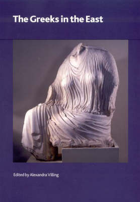 Greeks in the East - British Museum Research Publication 157 (Paperback)