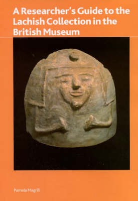 Researcher's Guide to the Lachish Collection in the British Museum - British Museum Research Publication 161 (Paperback)