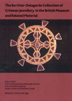 The Berthier-Delagarde Collection of Crimean Jewellery in the British Museum and Related Material - British Museum Research Publication 166 (Paperback)