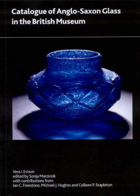 Catalogue of Anglo-Saxon Glass in the British Museum (Paperback)