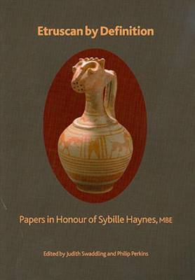 Etruscan by Definition: Papers in Honour of Sybille Haynes - British Museum Press Occasional Paper 173 (Paperback)
