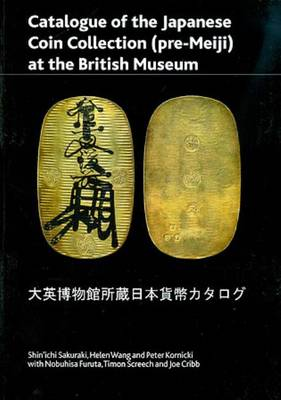 Catalogue of the Japanese Coin Collection in the British Museum: With Special Reference to Kutsuki Masatsuna - British Museum Press Occasional Paper 174 (Paperback)