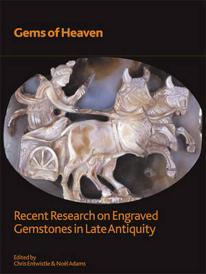'Gems of heaven': Recent Research on Engraved Gemstones in Late Antiquity, AD 200-600 - British Museum Research Publication 177 (Paperback)