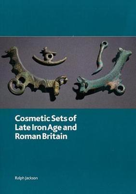 Cosmetic Sets of Late Iron Age and Roman Britain - British Museum Research Publication 181 (Paperback)
