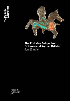 The Portable Antiquities Scheme and Roman Britain - British Museum Research Publication 196 (Paperback)