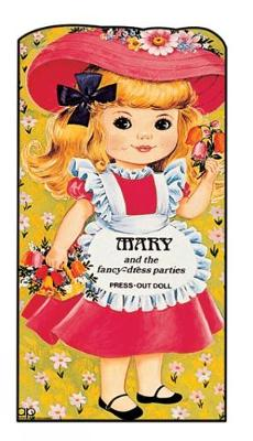 Mary and the Fancy-dress Parties: Press Out Doll Book - Giant doll dressing books (Paperback)
