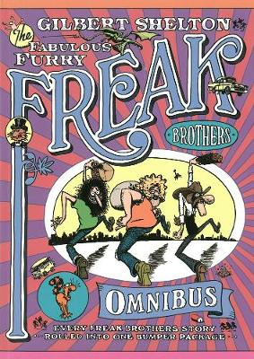 The Freak Brothers Omnibus: Every Freak Brothers Story Rolled Into One Bumper Package (Paperback)