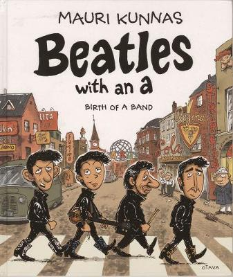 Beatles With An A: Birth of a Band (Hardback)
