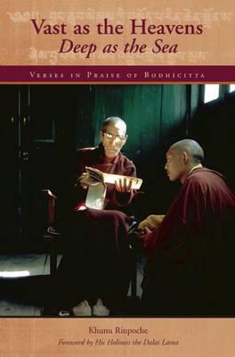 Vast as the Heavens Deep as the Sea: Verses in Praise of Bodhicitta (Paperback)
