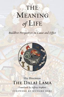 The Meaning of Life: Buddhist Perspectives on Cause and Effect (Paperback)