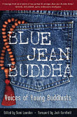 Blue Jean Buddha: Voices of Young Buddhists (Paperback)