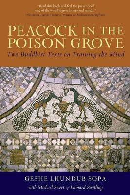 Peacock in the Poison Grove: Two Buddhist Texts on Training the Mind (Paperback)