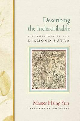 Describing the Indescribable: A Commentary of the Diamond Sutra (Paperback)