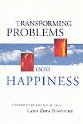 Transforming Problems into Happiness (Paperback)