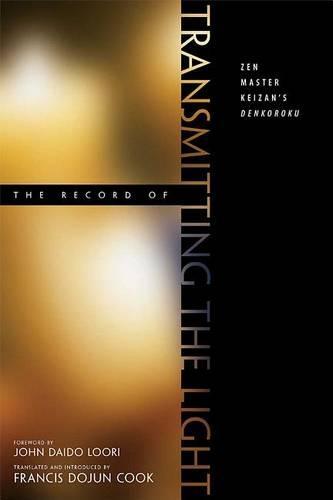 The Record of Transmitting the Light: Zen Master Keizan's Denkoroku (Paperback)