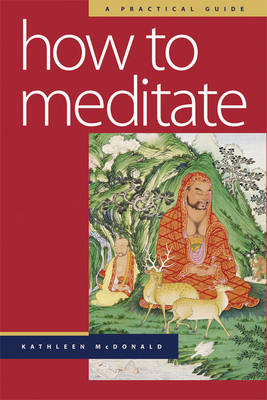 How to Meditate: A Practical Guide (Paperback)