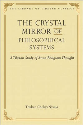 The Crystal Mirror of Philosophical Systems: A Tibetan Study of Asian Religious Thought - Library of Tibetan Classics (CD-Audio)
