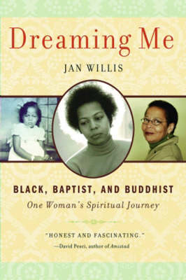Dreaming Me: Black, Baptist, and Buddhist - One Woman's Spiritual Journey (Paperback)