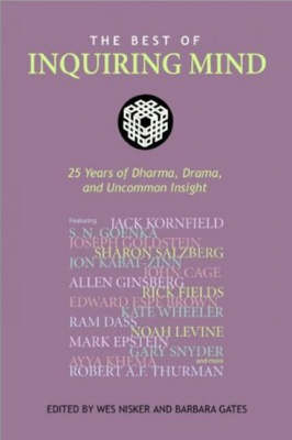 "The Best of ""Inquiring Mind"": 25 Years of Dharma, Drama, and Uncommon Insight (Paperback)"