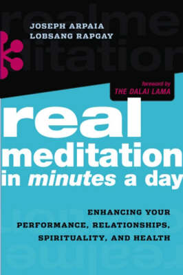 Real Meditation in Minutes a Day: Optimizing Your Performance, Relationships, Spirituality and Health (Paperback)