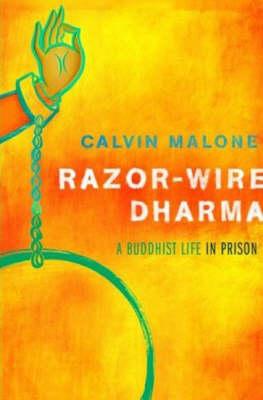 Razor-wire Dharma: A Buddhist Life in Prison (Paperback)