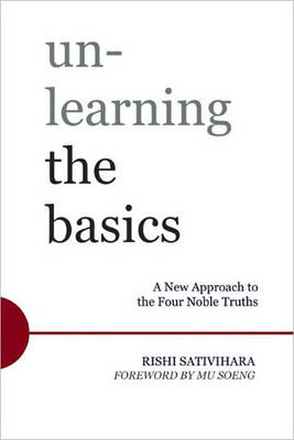 Unlearning the Basics: A New Way of Understanding Yourself and the World (Paperback)