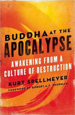 Buddha at the Apocalypse: Awakening from a Culture of Destruction (Paperback)