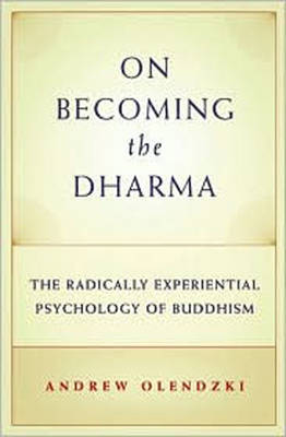 On Becoming the Dharma: The Radically Experiential Psychology of Buddhism (Paperback)