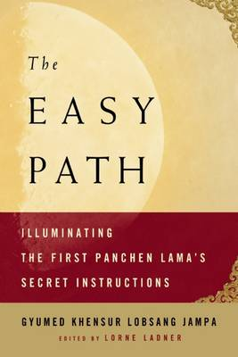 The Easy Path: Illuminating the First Panchen Lama's Secret Instructions (Paperback)