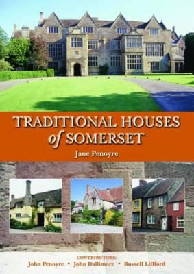 Traditional Houses of Somerset (Hardback)