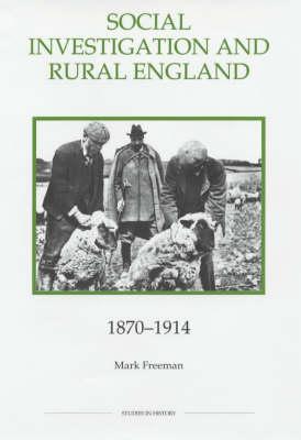 Social Investigation and Rural England, 1870-1914 - Royal Historical Society Studies in History v. 31 (Hardback)