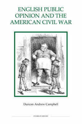 English Public Opinion and the American Civil War - Royal Historical Society Studies in History v. 33 (Hardback)