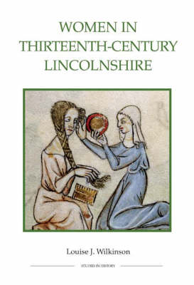 Women in Thirteenth-Century Lincolnshire - Royal Historical Society Studies in History v. 54 (Hardback)