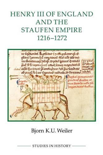 Henry III of England and the Staufen Empire, 1216-1272 - Royal Historical Society Studies in History v. 48 (Paperback)