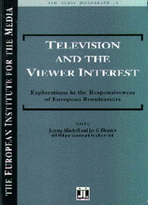 Television and the Viewer Interest: Explorations in the Responsiveness of European Broadcasters - EIM Media Monographs No. 18. (Paperback)